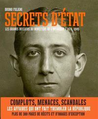 Secrets d'Etat : les grands dossiers du ministère de l'Intérieur, 1870-1945