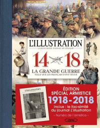 L'Illustration, journal universel : 14-18, la Grande Guerre telle que les Français l'ont vécue