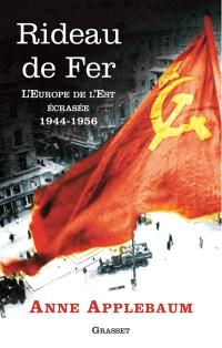 Rideau de fer : l'Europe de l'Est écrasée, 1944-1956
