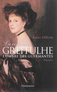 La comtesse Greffulhe : à l'ombre des Guermantes