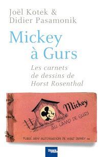 Mickey à Gurs : les carnets de dessins de Horst Rosenthal