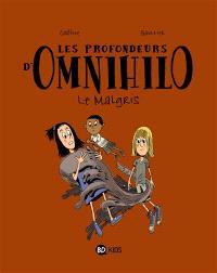 Les profondeurs d'Omnihilo. Volume 2, Le Malgris