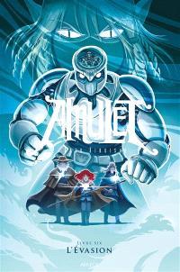 Amulet. Volume 6, L'évasion