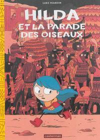 Hilda. Volume 3, Hilda et la parade des oiseaux