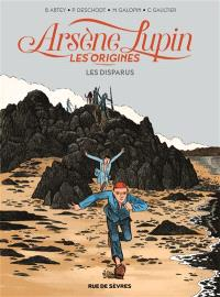 Arsène Lupin, les origines. Volume 1, Les disparus