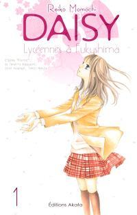 Daisy : lycéennes à Fukushima. Volume 1