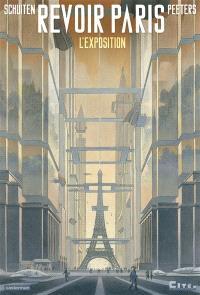 Revoir Paris : exposition, Paris, Cité de l'architecture et du patrimoine, du 20 novembre 2014 au 9 mars 2015