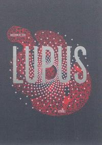 Lupus : l'intégrale