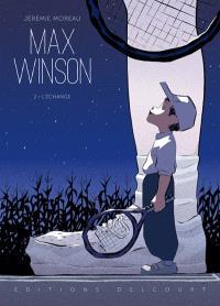 Max Winson. Volume 2, L'échange
