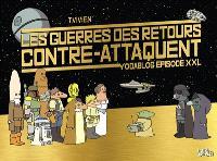 Les guerres des retours contre-attaquent : Yodablog épisode XXL
