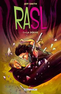RASL. Volume 1, La dérive