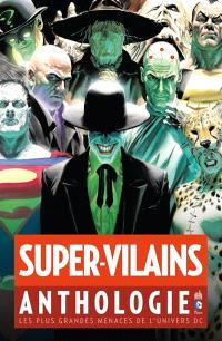 Super-vilains : anthologie