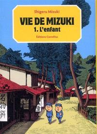 Vie de Mizuki. Volume 1, L'enfant