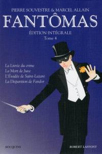 Fantômas : édition intégrale. Volume 4