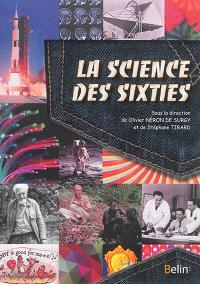 La science des sixties : les avancées remarquables au temps des yéyés et de la guerre froide