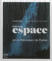 Le livre de l'espace : art et littérature de l'infini