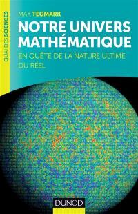 Notre univers mathématique : en quête de la nature ultime du réel