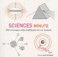 Sciences minute : 200 concepts clés expliqués en un instant