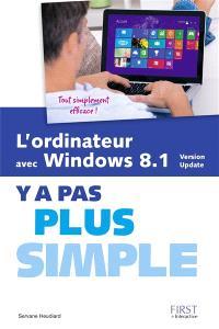 L'ordinateur avec Windows 8.1, version update : y a pas plus simple