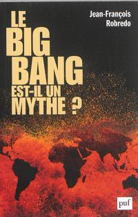 Le big bang est-il un mythe ?