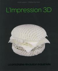 L'impression 3D : la prochaine révolution industrielle