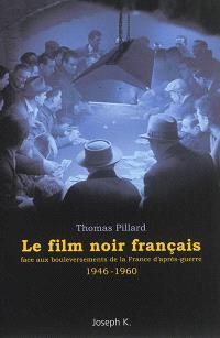 Le film noir français : face aux bouleversements de la France d'après-guerre : 1946-1960