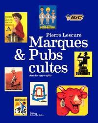 Marques et pubs cultes : années 1940-1960
