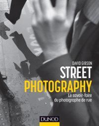 Street photography : le savoir-faire du photographe de rue