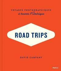 Road trips : voyages photographiques à travers l'Amérique