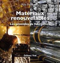 Matériaux renouvelables : les procédés de fabrication