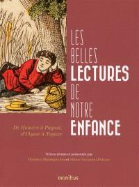Les belles lectures de notre enfance : de Homère à Pagnol, d'Ulysse à Topaze