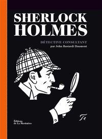 Sherlock Holmes : détective consultant