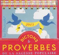 Dictons & proverbes de la sagesse populaire : 2015