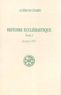 Histoire ecclésiastique. Volume 1, Livres I-IV
