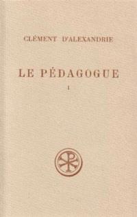 Le Pédagogue. Volume 1, Livre I
