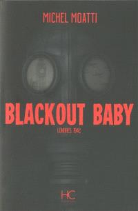 Blackout baby : Londres, 1942