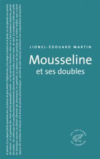 Mousseline et ses doubles