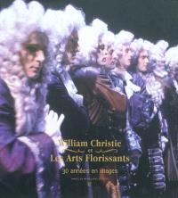 William Christie et Les Arts florissants : 30 années en images