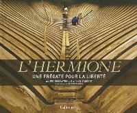 L'Hermione : une frégate pour la liberté