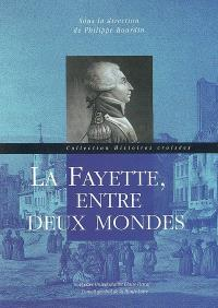 La Fayette, entre deux mondes