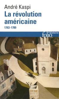 La révolution américaine, 1763-1789