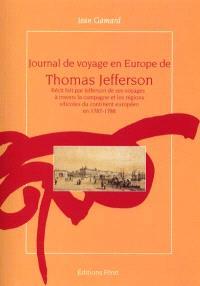 Journal de voyage en Europe de Thomas Jefferson : récit fait par Jefferson de ses voyages à travers la campagne et les régions viticoles du continent européen en 1787-1788