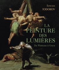 La peinture des Lumières : de Watteau à Goya