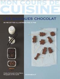 Les basiques chocolat : 80 recettes illustrées pas à pas