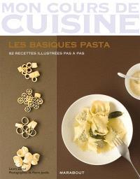 Les basiques pasta : 82 recettes illustrées pas à pas