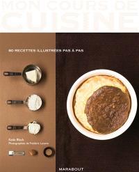Les basiques : 80 recettes illustrées pas à pas