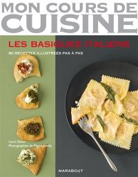 Les basiques italiens : 80 recettes illustrées pas à pas