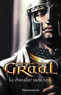 Graal. Volume 1, Le chevalier sans nom