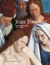 Jean Fouquet : peintre et enlumineur du XVe siècle : exposition, Paris, Bibliothèque nationale de France, 25 mars-22 juin 2003