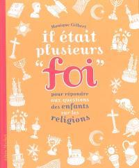 Il était plusieurs foi : pour répondre aux questions des enfants sur les religions